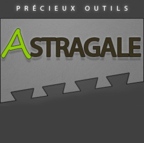 Astragale Outils